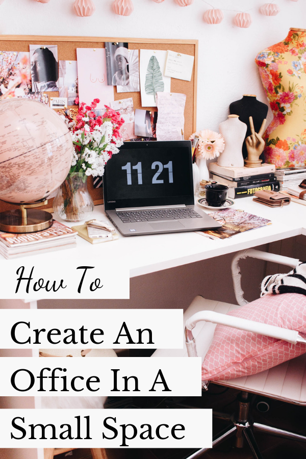 HOW TO CREATE AN OFFICE IN A SMALL SPACE
