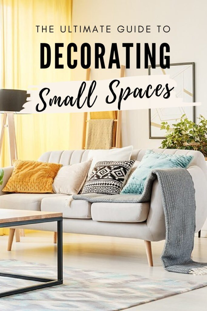 how to decorate small spaces the ultimate guide