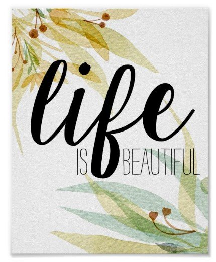 Life Is Beautiful Custom floral Poster