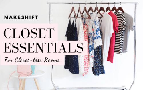 makeshift closet essentials for small bedrooms