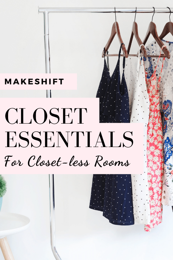 makeshift closet essentials for small bedrooms